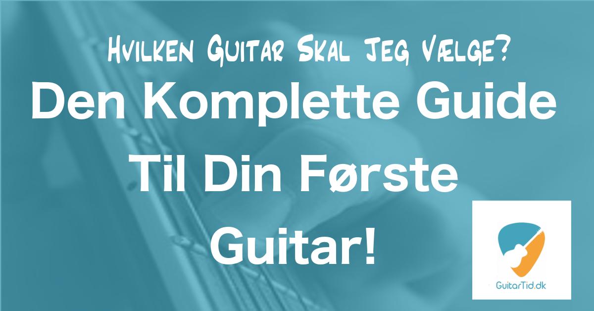 Hvilken guitar skal jeg købe som nybegynder? - GuitarTid.dk