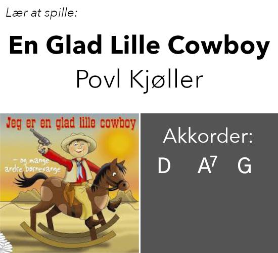 """Lær at spille børnesangen """"Jeg er en glad lille cowboy"""" på guitar"""